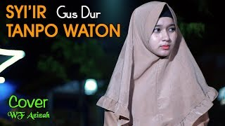 Download lagu Sholawat SYI IR TANPO WATON WF Azizah cover GUS DUR MP3