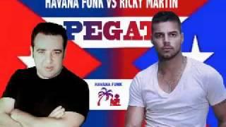 Havana Funk VS  Ricky Martin PEGATE