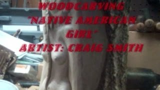 Woodcarving Project  Native American Girl
