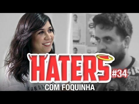 HATERS #34 - FOQUINHA - ENTREVISTATERAPIA