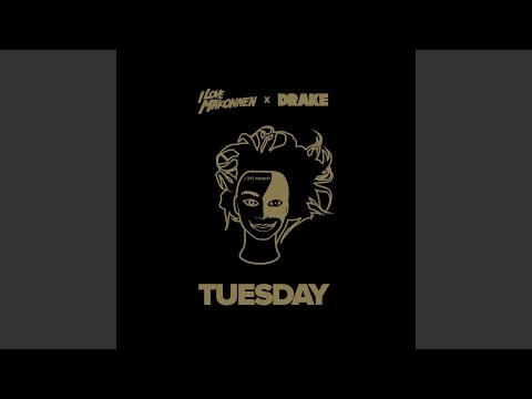 Tuesday feat Drake