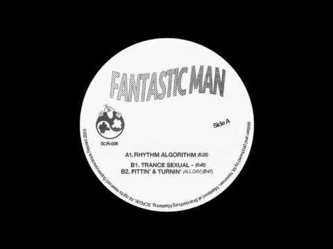 Fantastic Man - Trance Sexual