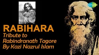 Rabihara | Recitation | Tribute to Rabindranath Tagore By Kazi Nazrul Islam in 1941