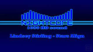 [NIGHTCORE] Lindsey Stirling - Stars Align