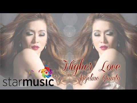 Angeline Quinto - Higher Love (Official Lyric Video)