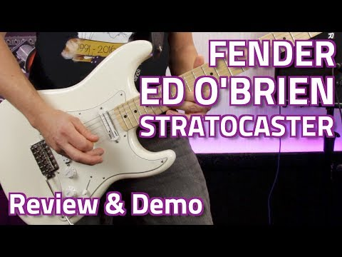 Fender Ed O'Brien (Radiohead) Sustainer Signature Stratocast