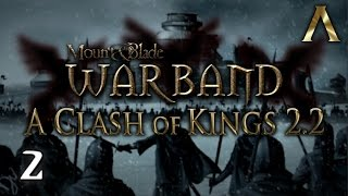 Mount & Blade Warband - A Clash of Kings - Pt.2