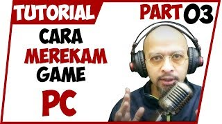 Cara merekam game PC, cara recording game PC