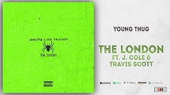 Young Thug - The London Ft. J.Cole & Travis Scott