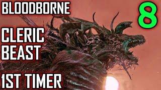 Bloodborne 1st Timer Walkthrough - Part 8 - Cleric Beast Boss Battle