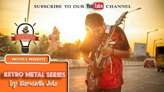 Retro Metal Series - Kannada | Shankar Nag Tribute | Potato Chipz | Hemanth Jois