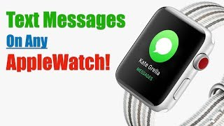 How to Send/Receive Texts on any Apple watch!