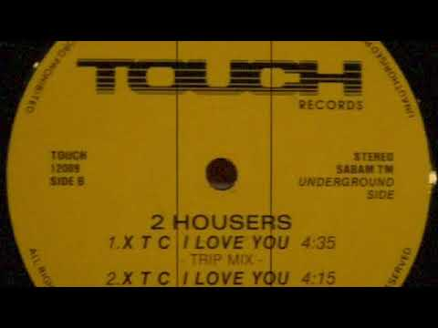 2 Housers - X T C I Love You (Overdose Mix)