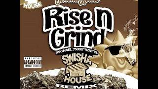 Download Rise n Grind - swishahouse - screwed & chopped Mp3 and Videos