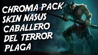 CHROMA PACK SKIN NASUS CABALLERO DE TERROR PLAGA , League of Legends