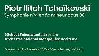 Tchaïkovski : Symphonie n°4 en fa mineur, opus 36 | Michael Schønwandt, Orchestre de Montpellier