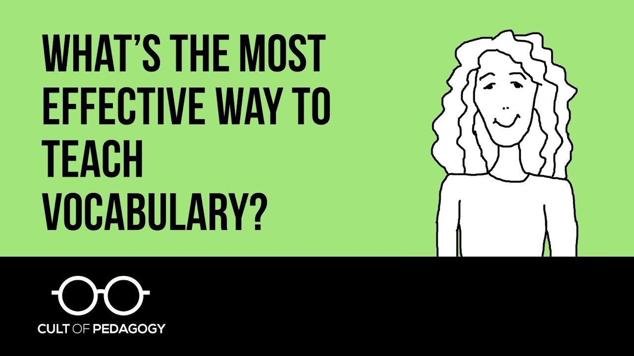 What S The Most Effective Way To Teach Vocabulary