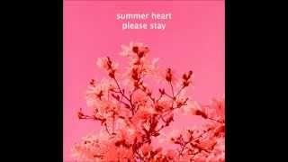 Summer Heart - Please Stay