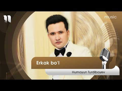 Humoyun Turdiboyev - Erkak Bo'l | Хумоюн Турдибоев - Эркак бул (music Version)