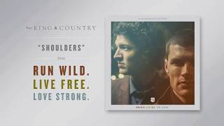 "for KING & COUNTRY - ""Shoulders"" (Official Audio)"