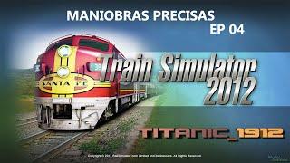 TRAIN SIMULATOR 2012 (RAILWORKS 3) | EP 4 MANIOBRAS PRECISAS | GAMEPLAY PC | EN ESPAÑOL