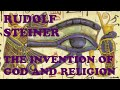 Thumbnail for Rudolf Steiner: The Invention Of God And Religion