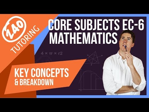 TExES CORE Subjects EC-6: Math [Updated] What You Need To Know