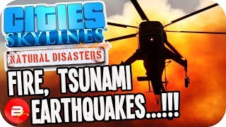 Cities Skylines ▶FIRE, TSUNAMI & EARTHQUAKES!!◀ #58 Cities: Skylines Natural Disasters Parklife