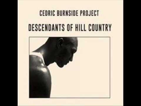 Cedric Burnside Project- Tell Me What Im Gonna Do