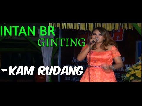 Kam Rudang - Intan Br Ginting