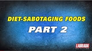 Foods That Sabotage Your Diet And Fat Burning, Part 2 Lee Labrada