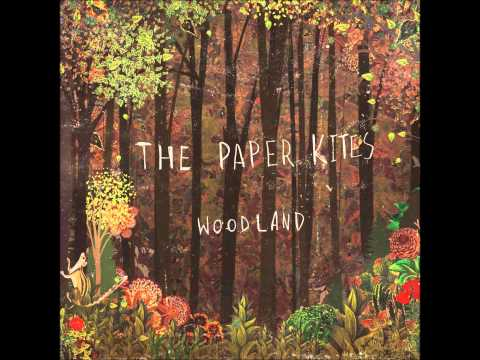 The Paper Kites - Woodland