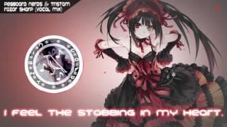 「Nightcore」  Glitch Hop  → Razor Sharp (Pegboard Nerds & Tristam) 【Vocal VIP】 w/ Lyrics