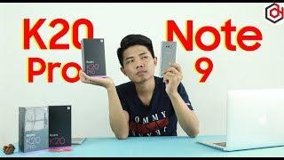 Redmi K20 Pro vs Galaxy Note 9: Mua điện thoại nào đây?