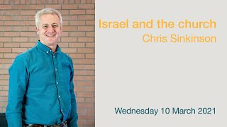 Israel and the Church | Chris Sinkinson