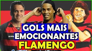 Os 6 Gols Mais Emocionantes do Flamengo