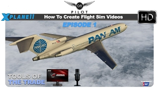 How To Create Flight Simulation Videos   Episode 1   Tools of the Trade