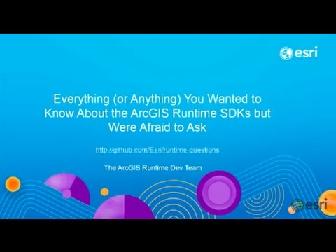 ArcGIS Runtime: Everything You Wanted to Know About the ArcGIS Runtime SDKs but Were Afraid to Ask