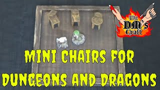 Easy To Craft Miniature Chairs For D&d And Other Table Top Games (dm's Craft #89)
