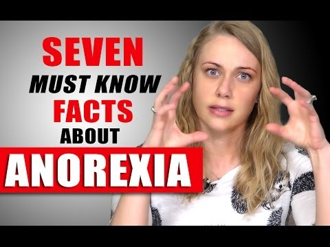 7 MUST KNOW Facts about ANOREXIA -  Eating disorder & Treatment  w/Kati Morton