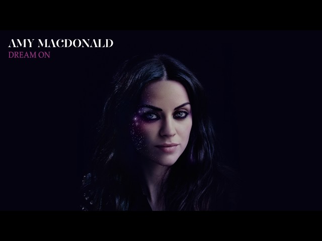Amy Macdonald - Dream On (Audio)