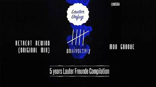 5 Years Lauter Unfug - Mon Groove - Retreat Rewind (Original Mix)