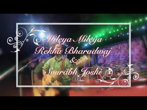 Mileya Mileya By Rekha Bhardwaj & Sourabh Joshi