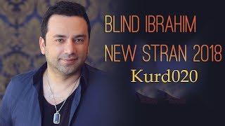 Blind Ibrahim New Stran - 2018 Kurd020