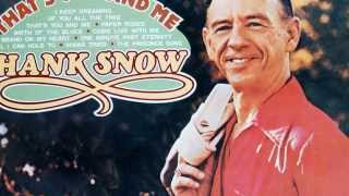 Watch Hank Snow Thats You And Me video