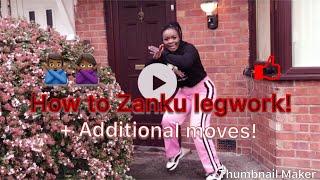 HOW TO ZANKU LEGWORK !!! DANCE TUTORIAL  PLUS ADDITIONAL MOVES🇳🇬💃🏿
