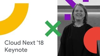 Day 1 Keynote: Building a Cloud for Everyone (Cloud Next '18)