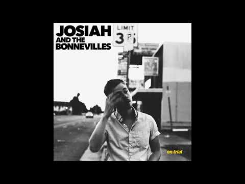 Josiah and the Bonnevilles - On Trial (Full Album)