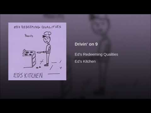 Drivin' on 9 - Ed's Redeeming Qualities