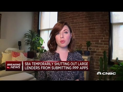 SBA temporarily shutting out large lenders from submitting PPP loan applications